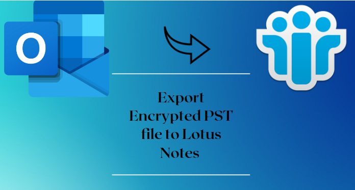 export encrypted pst file to lotus notes